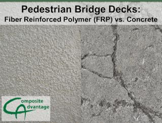 Get Pedestrian Bridge Decks: FRP vs  Concrete Now